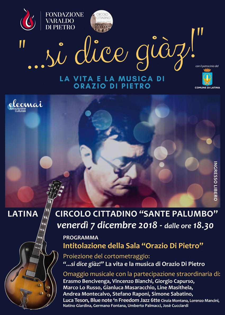 """Fondazione Varlado Di Pietro e Circolo Cittadino """"Sante Palumbo"""" di Latina: """"…si dice giàz!"""" La vita e la musica di Orazio Di Pietro – venerdì 7 dicembre2018"""