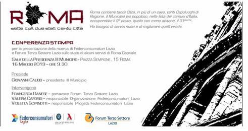 Federconsumatori Lazio e Forum Terzo Settore Lazio – Conferenza stampadi presentazione della ricerca con dati, raffronti ed analisi sui Servizi Pubblici a Roma, giovedì 16maggio
