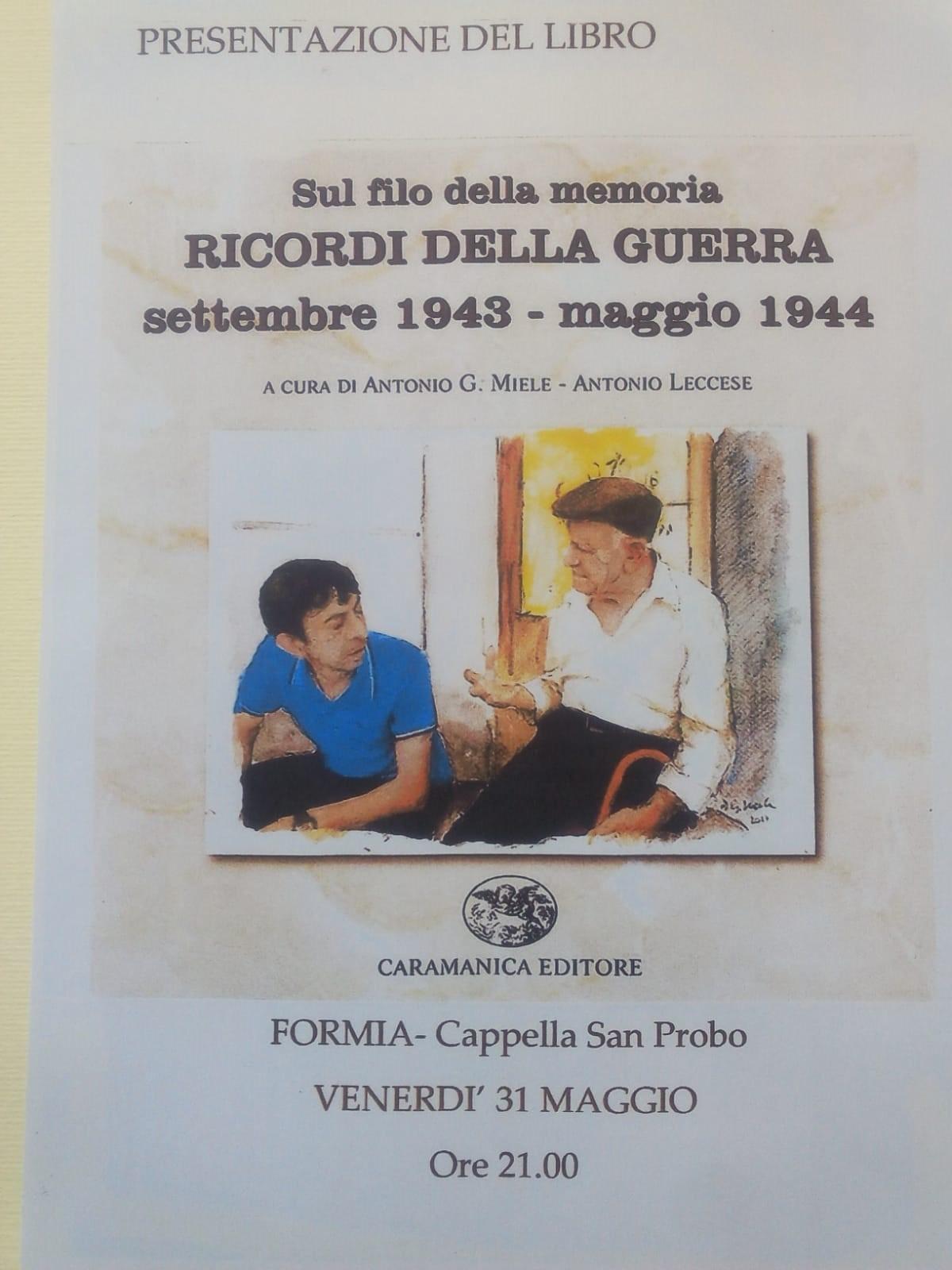 """Presentazione del libro """"Sul filo della memoria RICORDI DELLA GUERRA settembre 1943-maggio 1944"""" di Antonio G. Miele e Antonio Leccese, CaramanicaEditore"""
