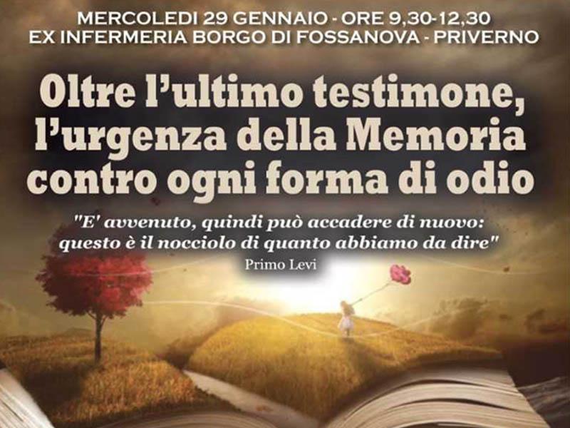 OLTRE L'ULTIMO TESTIMONE, L'URGENZA DELLA MEMORIA CONTRO OGNI ODIO – Priverno 29gennaio