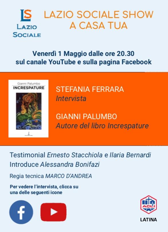 """Venerdì 1 maggio ore 20.30 """"Lazio Sociale Show…a Casa Tua""""con Gianni Palumbo, autore del libroIncrespature"""