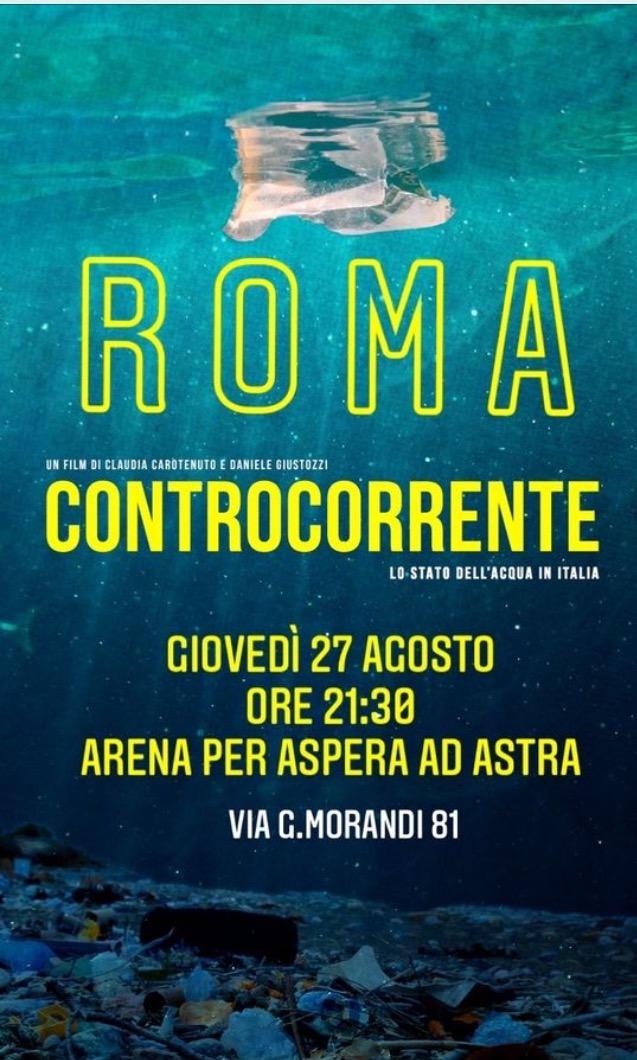 """A ROMA, DOPO IL LOCKDOWN, TORNA 'CONTROCORRENTE', IL DOCUFILM """"ON THE ROAD"""" SULLO STATO DELL'ACQUA- PROIEZIONE ARENA DEL BROADWAY GIOVEDI'27-08-2020"""
