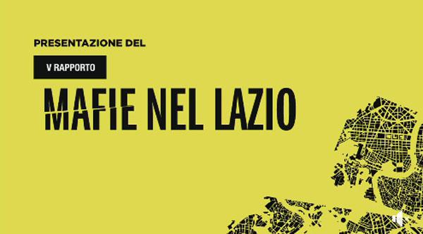 V rapporto sulle Mafie nel Lazio curato dall'osservatorio Tecnico-Scientifico per la Sicurezza e laLegalita'